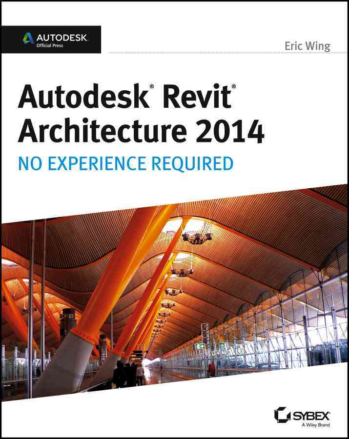 Autodesk Revit Architecture 2014 By Wing, Eric